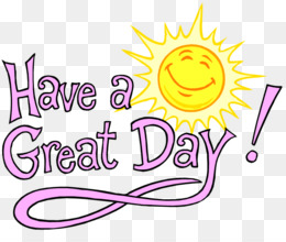 Have A Great Day PNG and Have A Great Day Transparent.