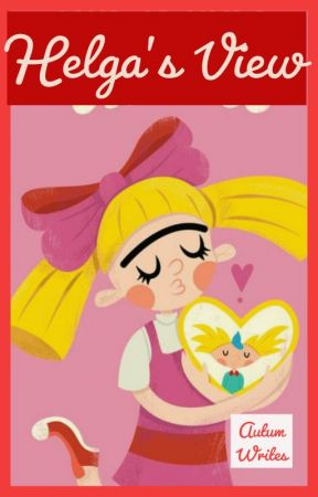 Helga\'s View/Hey Arnold Fanfiction.