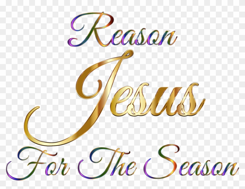 Jesus Reason For The Season Typography Without Background.