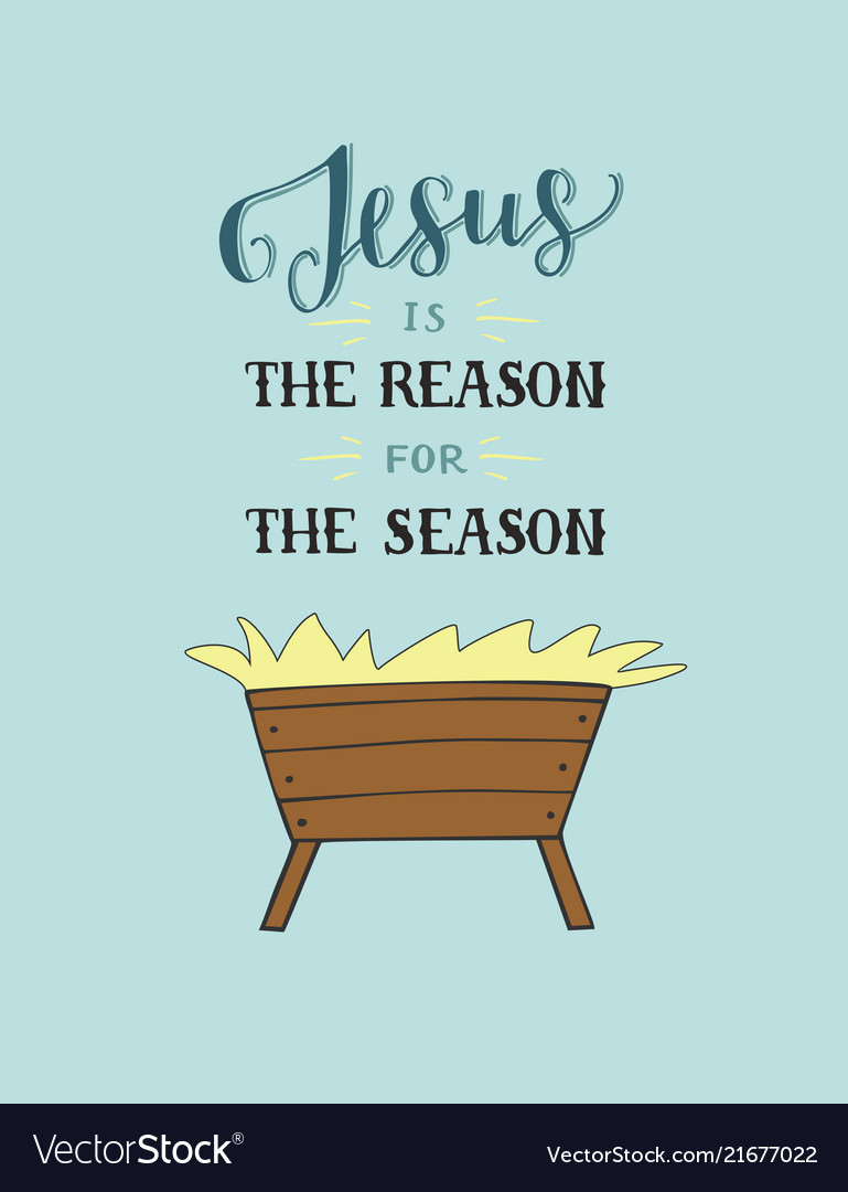 Hand lettering jesus is the reason for season with.