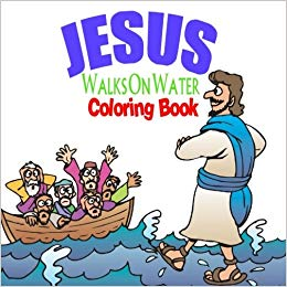 Buy Jesus Walks on Water Coloring Book: Coloring Books Water.