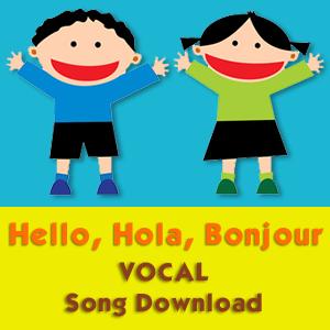 Hello, Hola, Bonjour (Vocal) Song Download.