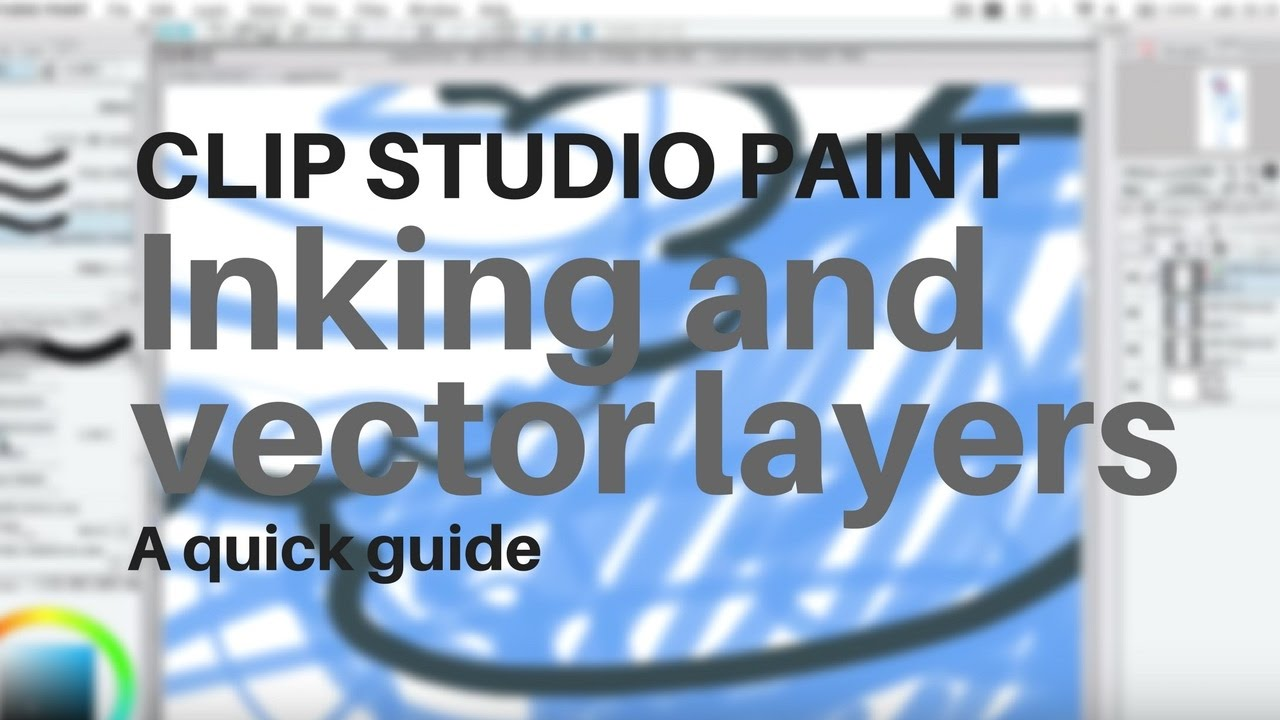 Inking and using Vector Layers in Clip studio paint.