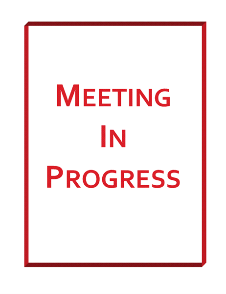 Meeting in Progress sign.