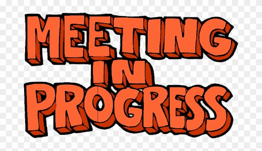 Meeting In Progress Letters.
