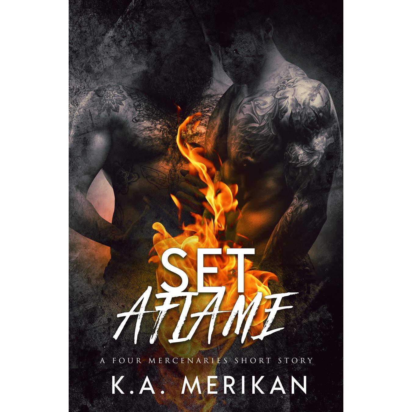 Set Aflame (Four Mercenaries, #2.5) by K.A. Merikan.