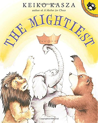 The Mightiest (Picture Puffin Books): Keiko Kasza: 9780142501856.