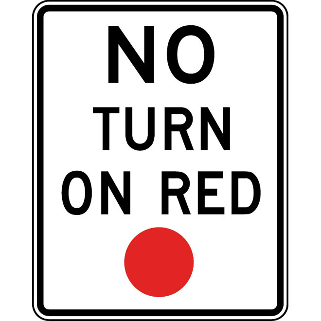 NO TURN ON RED SIGN.