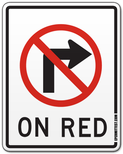 No Right Turn on Red.