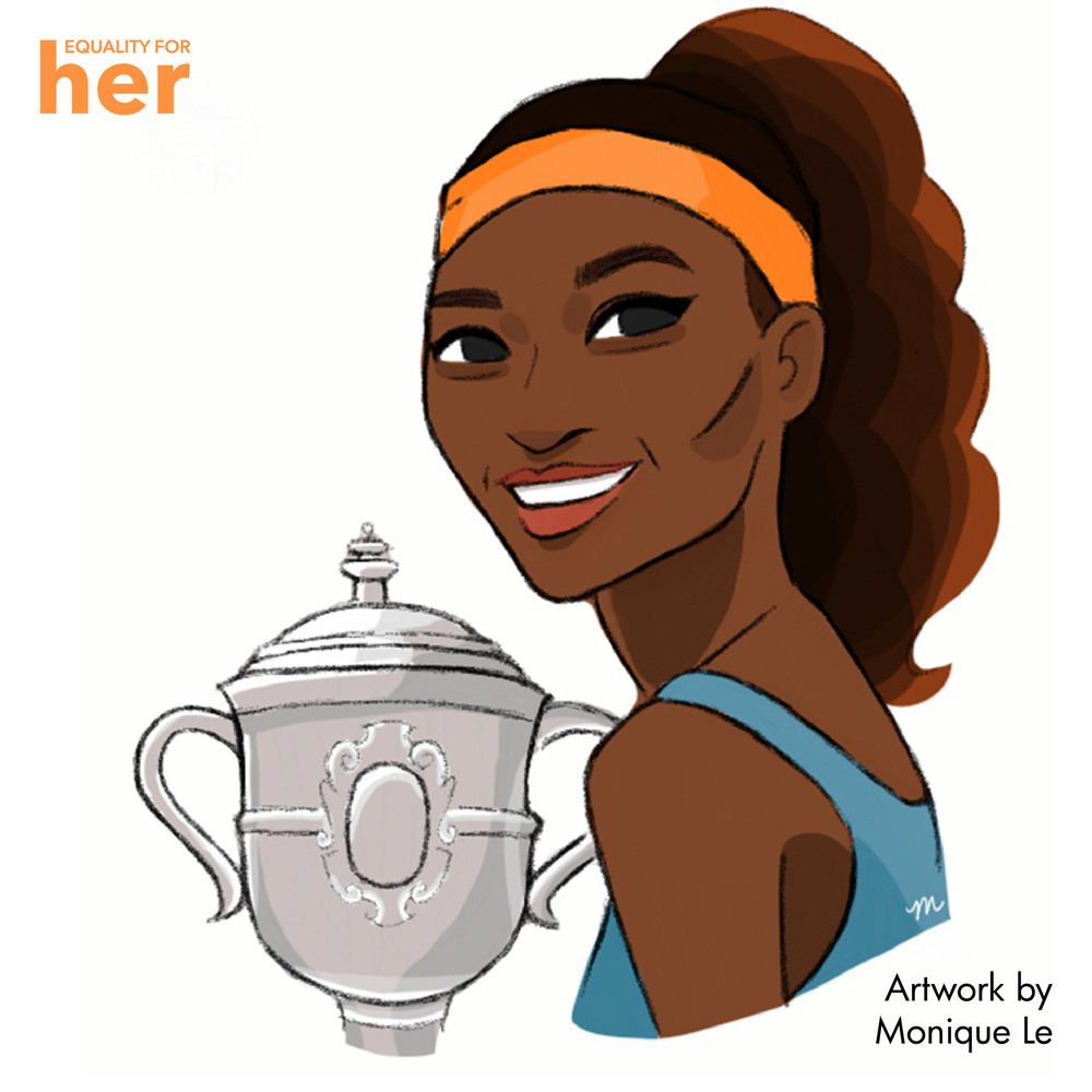 Serena Williams — Equality for HER.