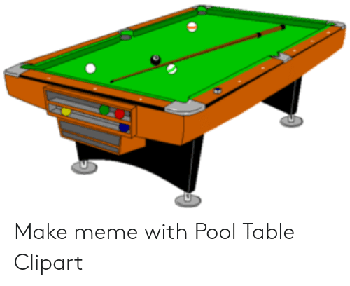 Make Meme With Pool Table Clipart.