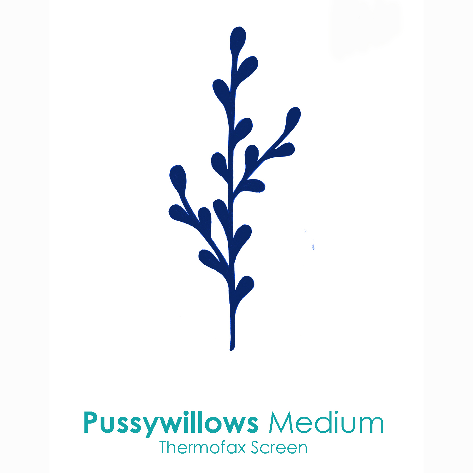 Pussywillows thermofax screen.