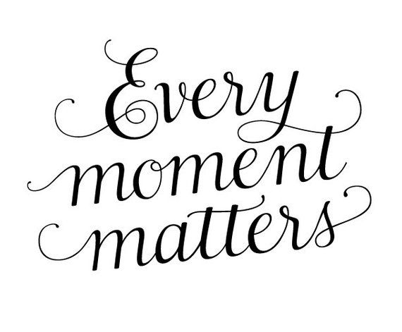 Digital Quotation Clipart Motivational Every moment matters.
