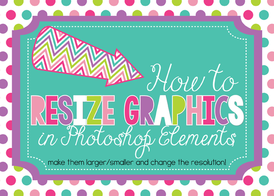 Erin Bradley Designs: Tutorial: How to Resize Graphics.