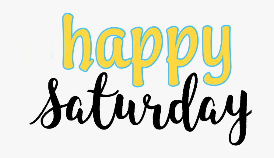 happy Saturday.