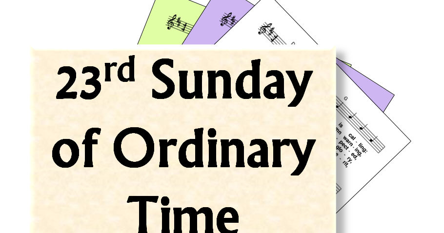 LiturgyTools.net: Hymn for the 23rd Sunday of Ordinary Time, Year C.