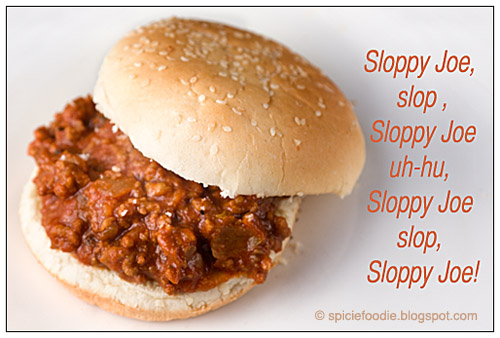 Sloppy Joe. Slop. Sloppy joe..