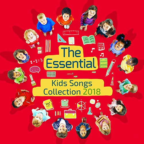 The Essential Kids Songs Collection 2018 by Nursery Rhymes.