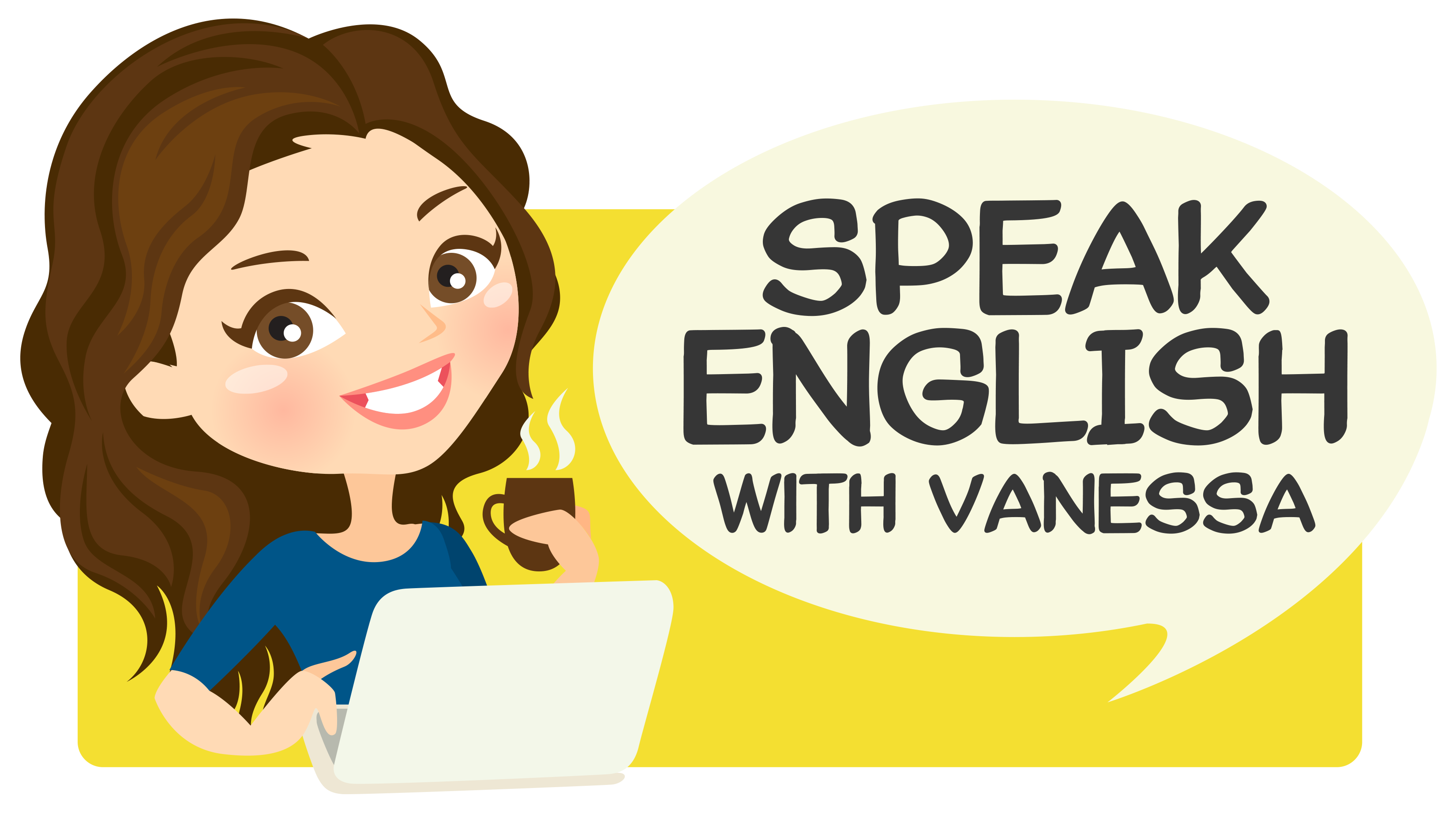 Speak Fluent English With Native Teacher Vanessa.
