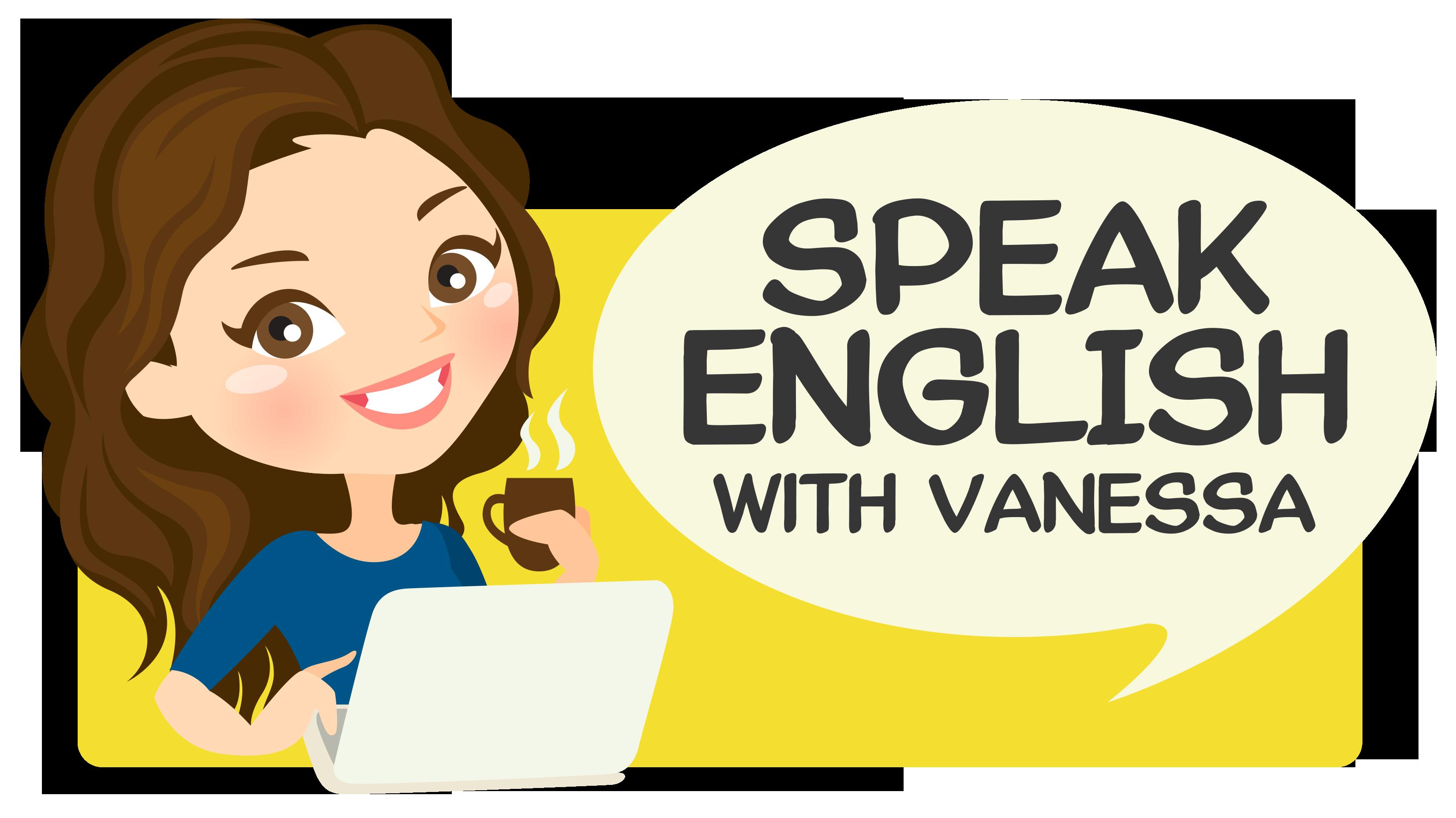 Speak Fluent English With Native Teacher Vanessa.