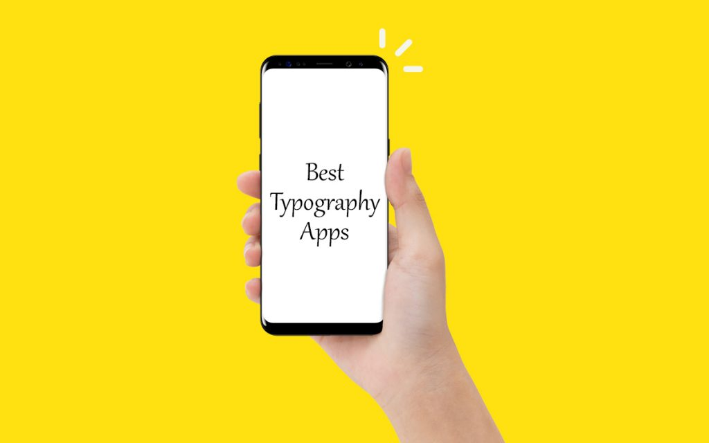 10 Best Typography Apps for Android to make Effective Fonts.