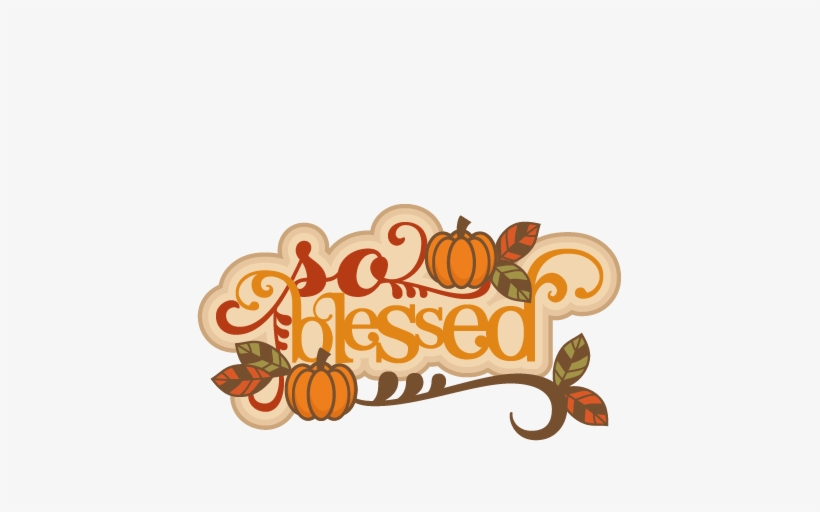 Blessed Svg Scrapbook Title Thanksgiving Words Thanksgiving.