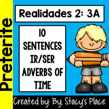Spanish Realidades 2, 3A, 10 Sentences Preterite Ir/Ser & Adverbs.