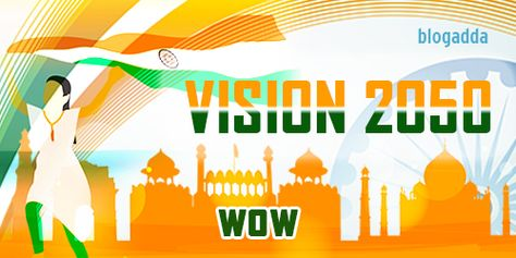 Keep Smiling !!: Our Country India #VISION 2050.