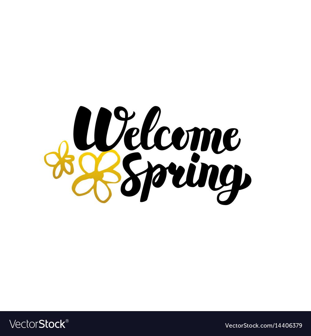 Welcome spring handwritten lettering.