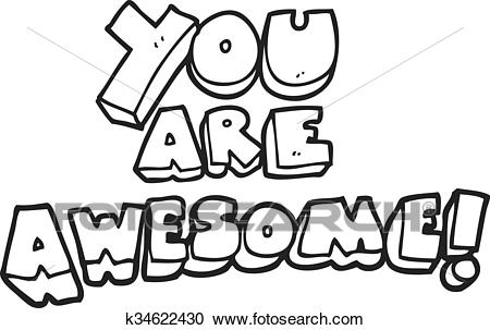 Black and white cartoon you are awesome text Clipart.