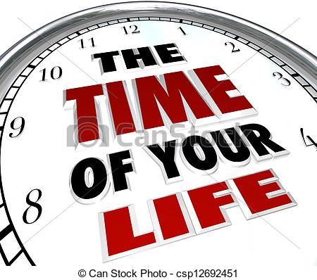 Stock Illustrations of The Time of Your Life Clock Remember Good.