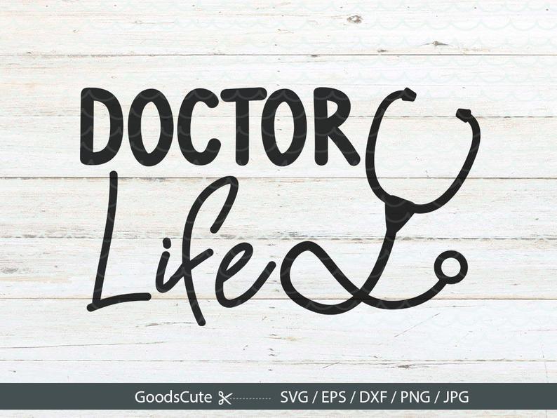 Doctor Life SVG Nurse Nursing Doctor CNA Clipart Vector for.