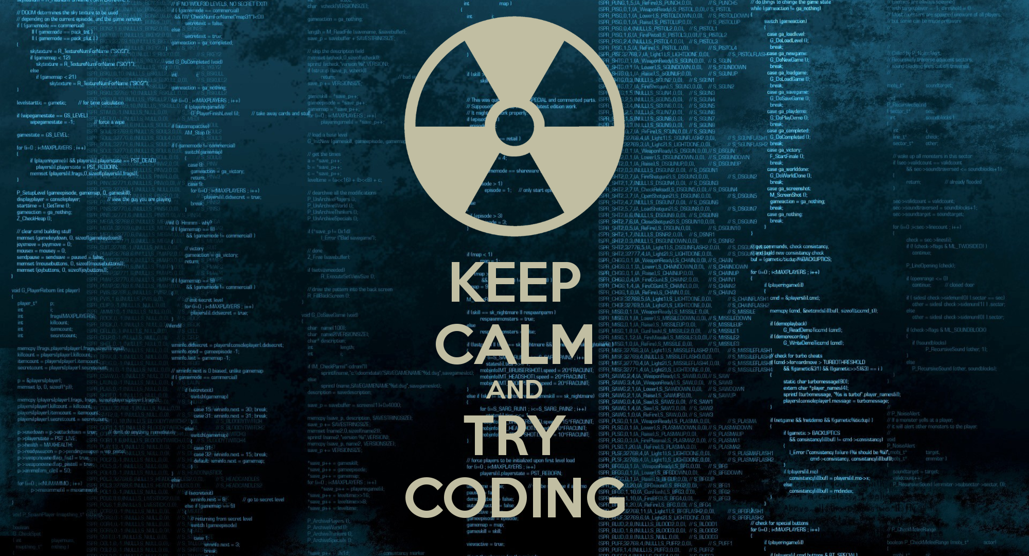 Keep Calm and Try Coding.