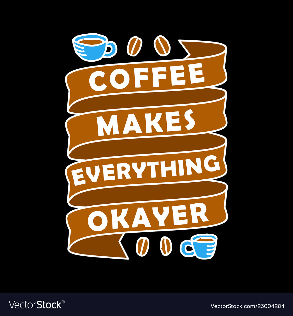 Funny coffee quote and saying 100 best for.