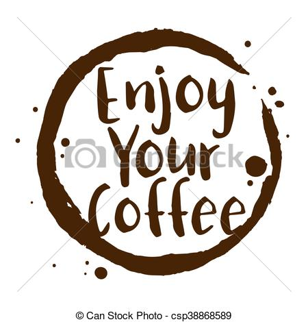 Enjoy Your Coffee Word With Coffee Stain Symbol.