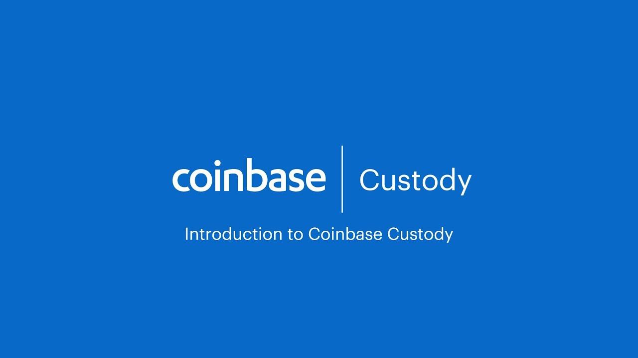 Coinbase Custody.