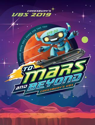 Cokesbury\'s VBS 2019: To Mars and Beyond by United Methodist.