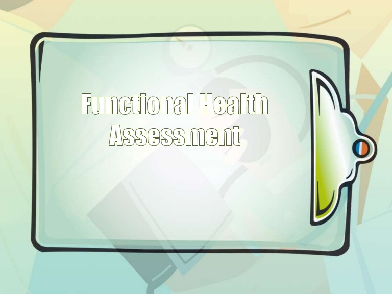 Functional health assessment.