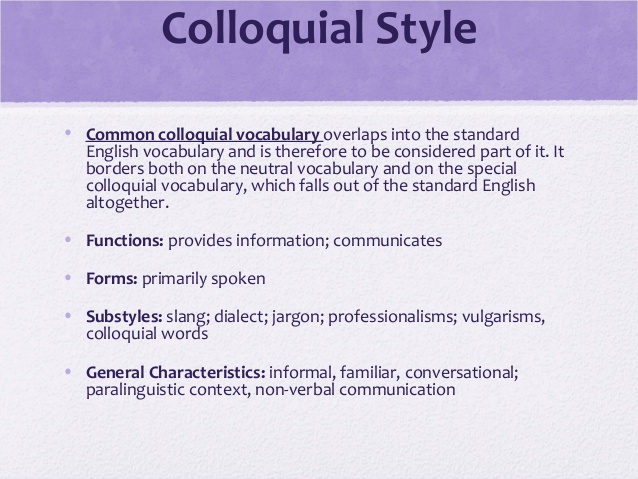 Colloquial & Literary types of communiation.