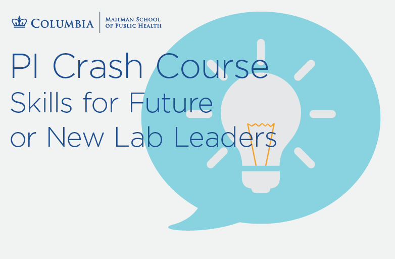 PI Crash Course: Skills for Future or New Lab Leaders.