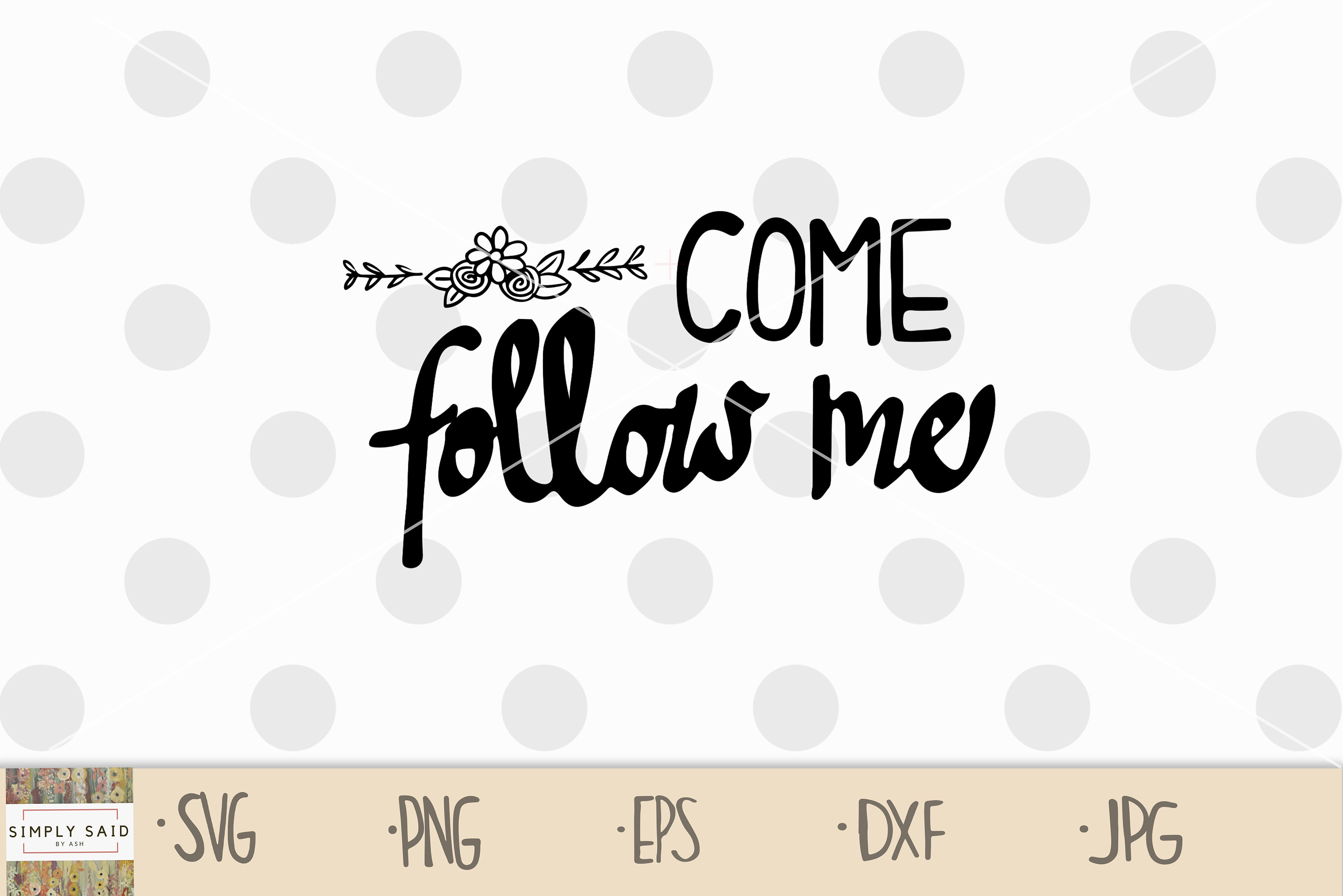 Come Follow Me Digital FIle SVG LDS Primary 2019 Theme Zip.