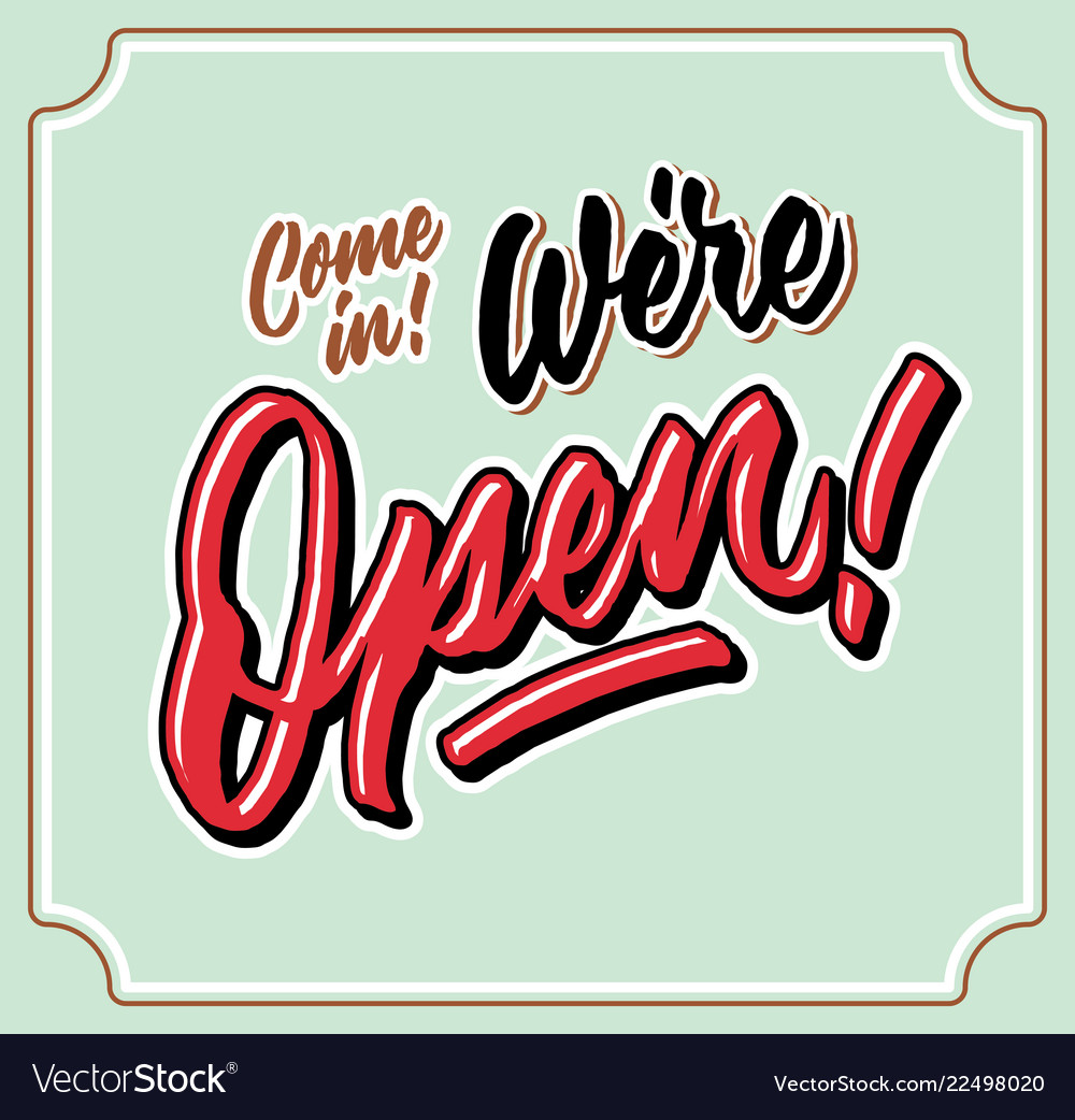 Come in we are open vintage hand letttering.