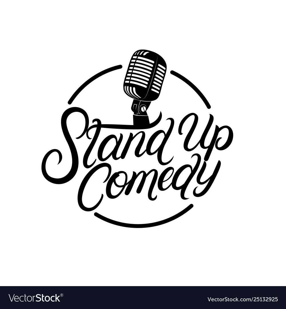 Stand up comedy hand written lettering.