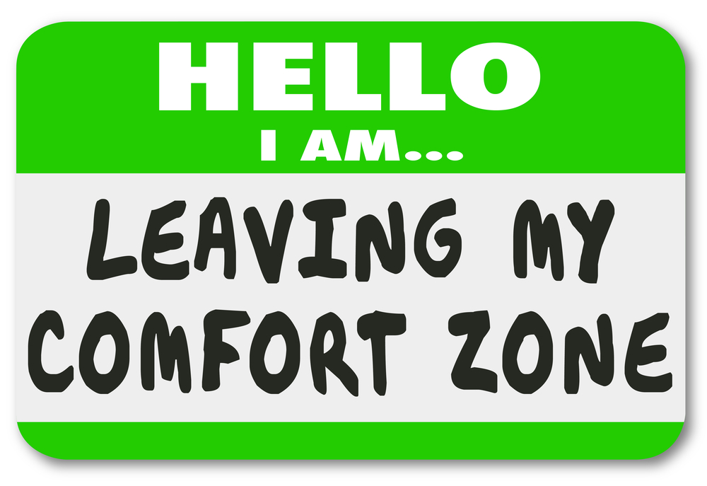 Periodic exercises of bravery: leaving your comfort zone.