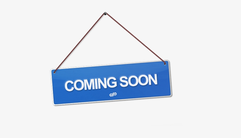 Coming Soon Sign PNG Images.