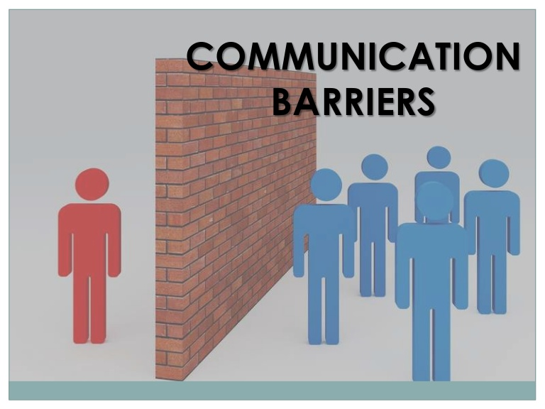 Communication barriers.