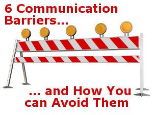 6 Communication Barriers and How You Can Avoid Them.