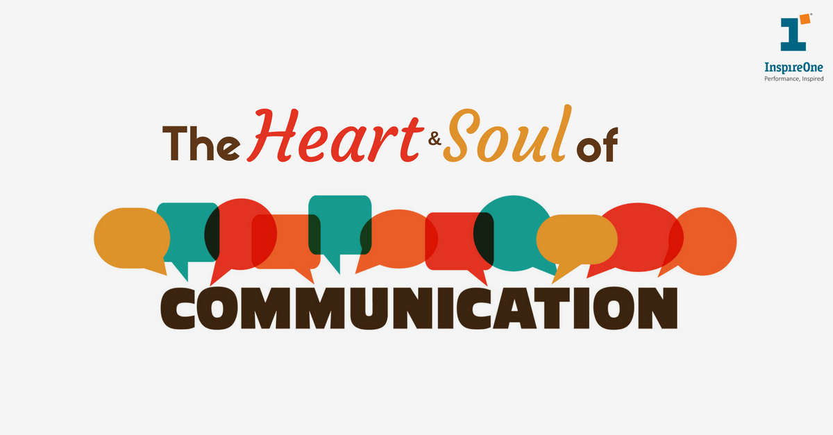 The Heart and Soul of Communication.