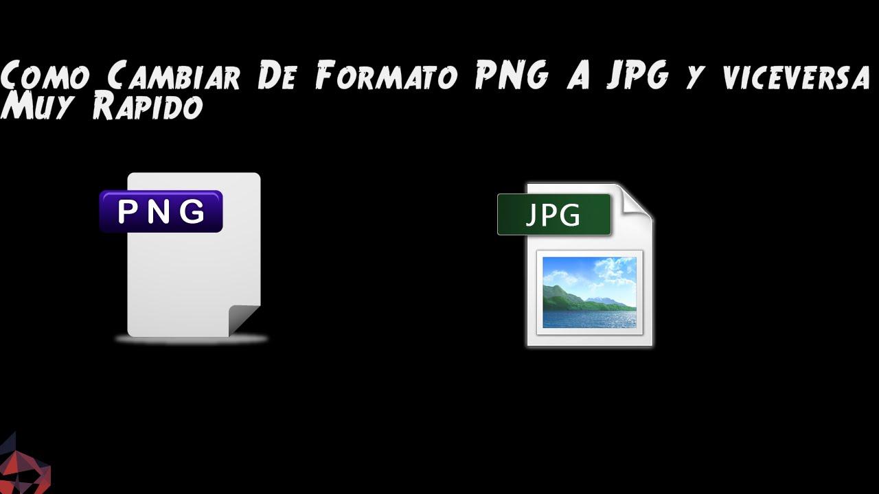 Como cambiar de formato PNG a JPG y viceversa.