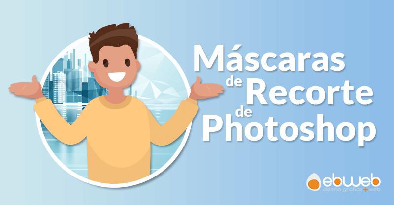 Cómo use utilizan las máscaras de recorte de Photoshop.